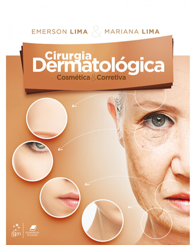 Cirurgia dermatológica: cosmética e corretiva - 1ª Edição | 2018