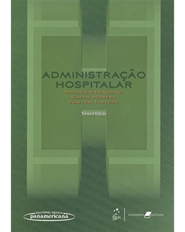 Administração hospitalar - 3ª Edição   2009