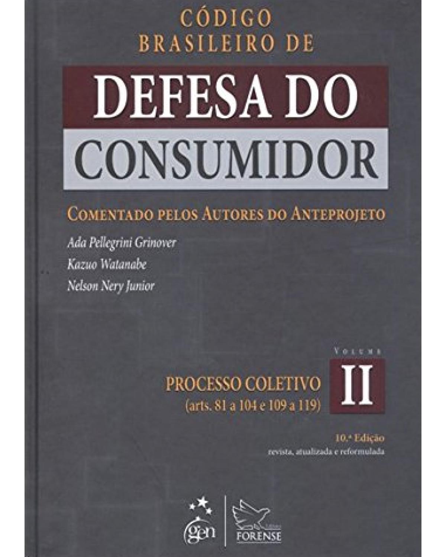 Código brasileiro de defesa do consumidor - Volume 2: Comentado pelos autores do anteprojeto - 10ª Edição | 2011