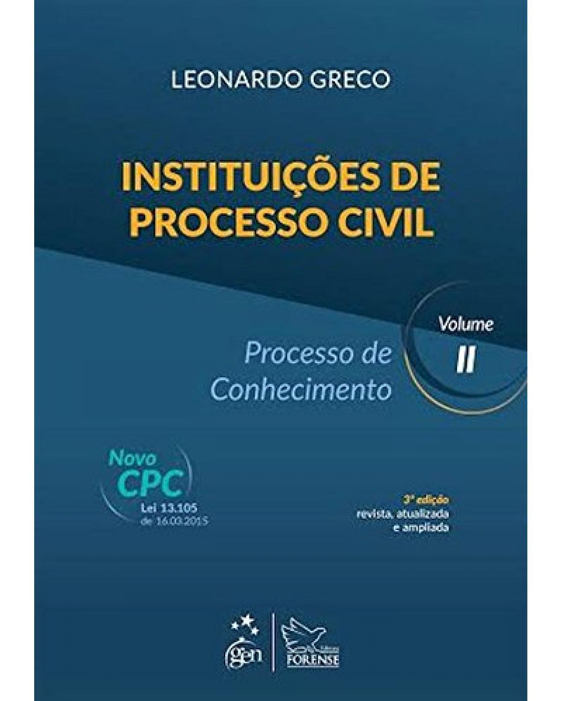 Instituições de processo civil - Volume 2: Processo de conhecimento - 3ª Edição | 2015