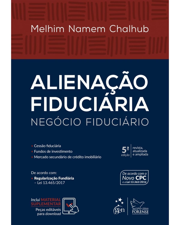 Alienação fiduciária - Negócio fiduciário: Cessão fiduciária, fundos de investimento, mercado secundário de crédito imobiliário - 5ª Edição
