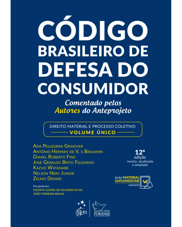 Código brasileiro de defesa do consumidor: comentado pelos autores do anteprojeto - Direito material e processo coletivo - 12ª Edição | 2019