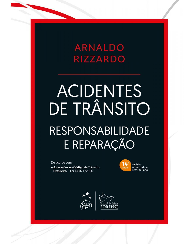 Acidentes de trânsito: responsabilidade e reparação - 14ª Edição | 2021