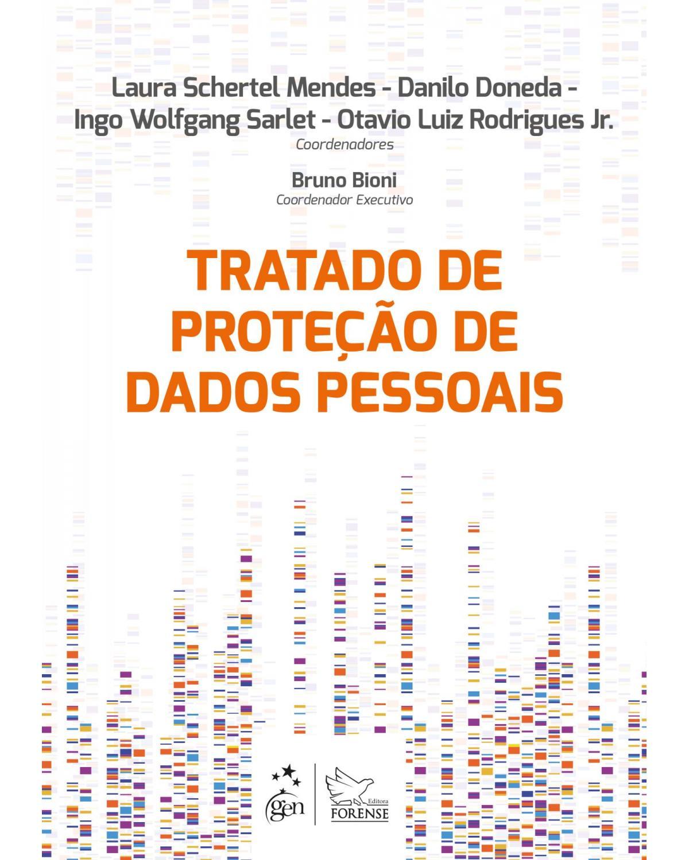 Tratado de proteção de dados pessoais - 1ª Edição   2021