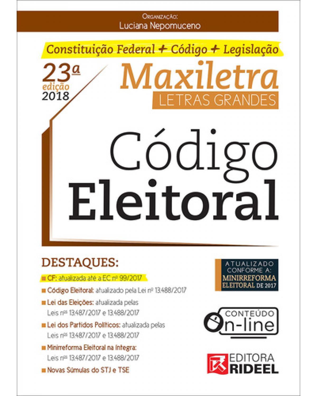Código Eleitoral – Maxiletra – Constituição Federal + Código + Legislação - 23ª Edição