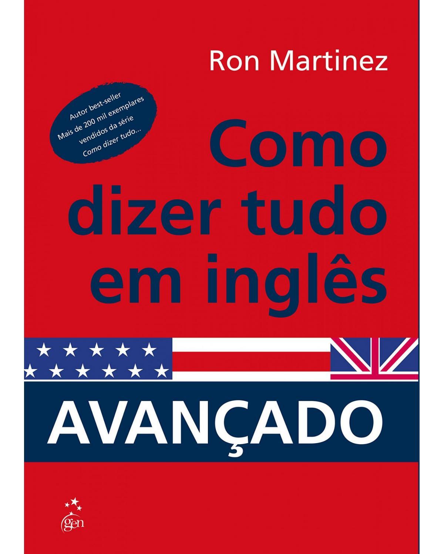 Como dizer tudo em inglês - Avançado - 1ª Edição | 2006