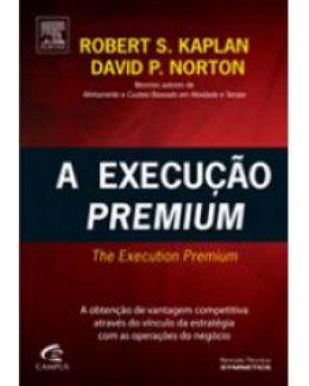 A execução premium - 1ª Edição | 2008