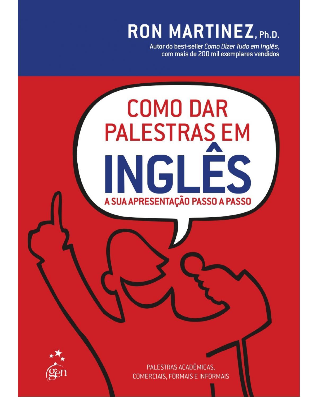 Como dar palestras em inglês: A sua apresentação passo a passo - 1ª Edição | 2012