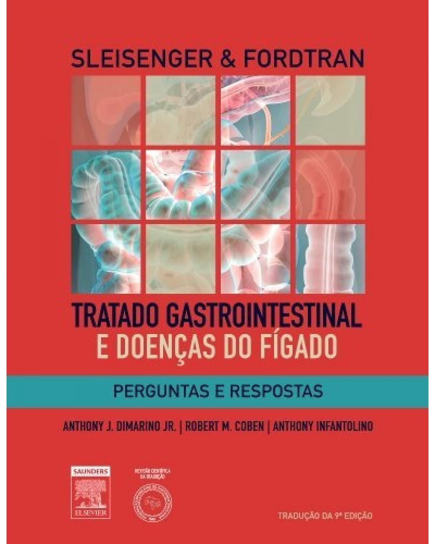 Sleisenger & Fordtran - Tratado gastrointestinal e doenças do fígado: perguntas e respostas - 9ª Edição | 2013