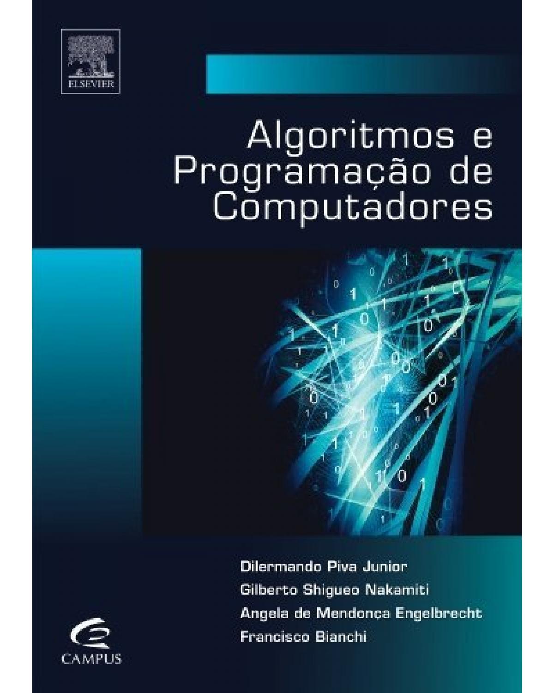 Algoritmos e programação de computadores - 1ª Edição | 2012