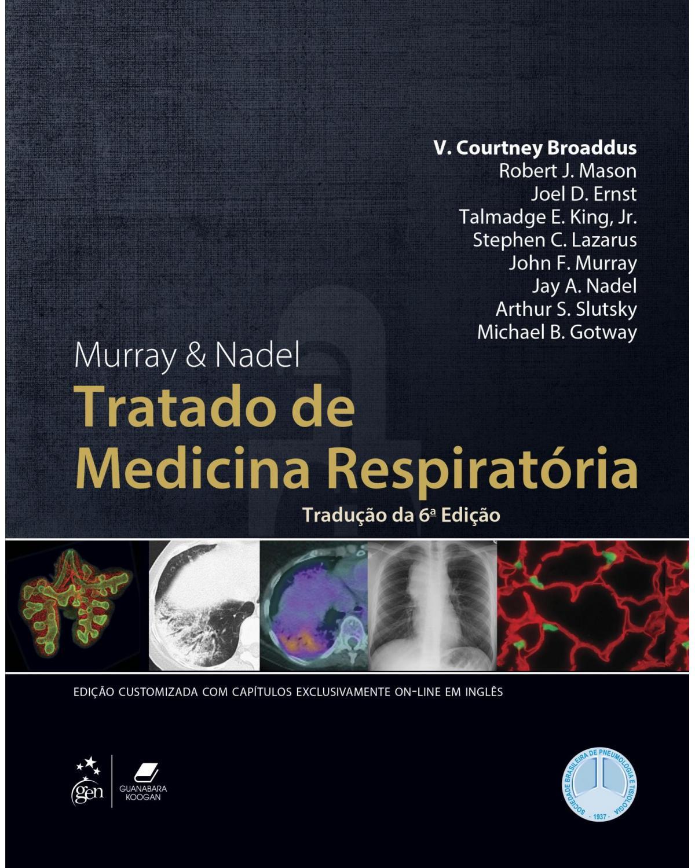 Murray & Nadel: Tratado de medicina respiratória - 6ª Edição | 2017