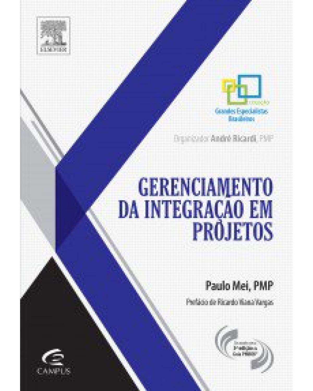 Gerenciamento da integração em projetos - 1ª Edição   2013