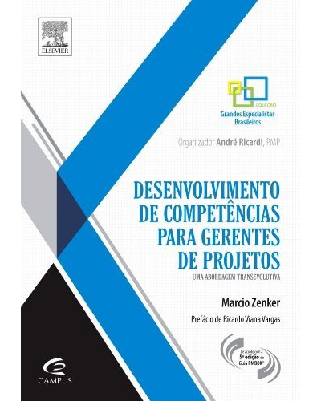 Desenvolvimento de competências para gerentes de projetos: uma abordagem transevolutiva - 1ª Edição   2014