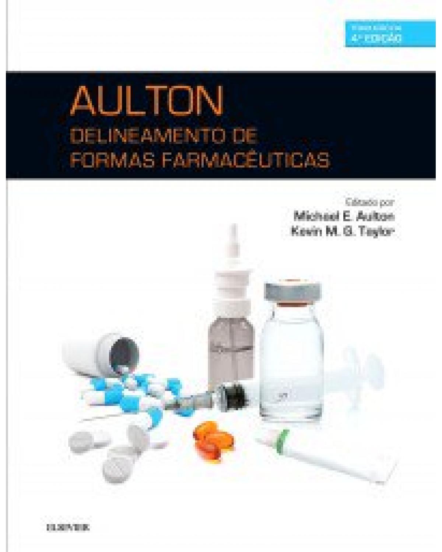 Aulton: Delineamento de formas farmacêuticas - 4ª Edição   2016