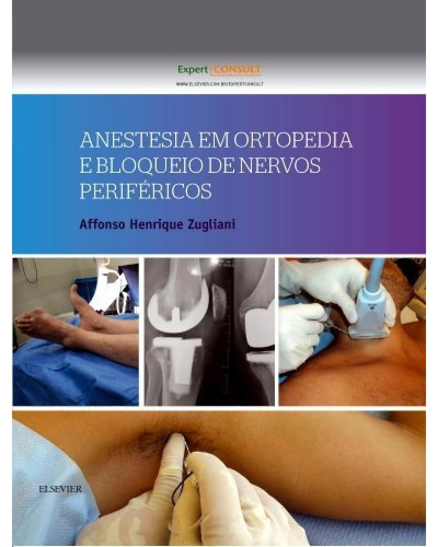 Anestesia em ortopedia e bloqueio de nervos periféricos - 1ª Edição   2016