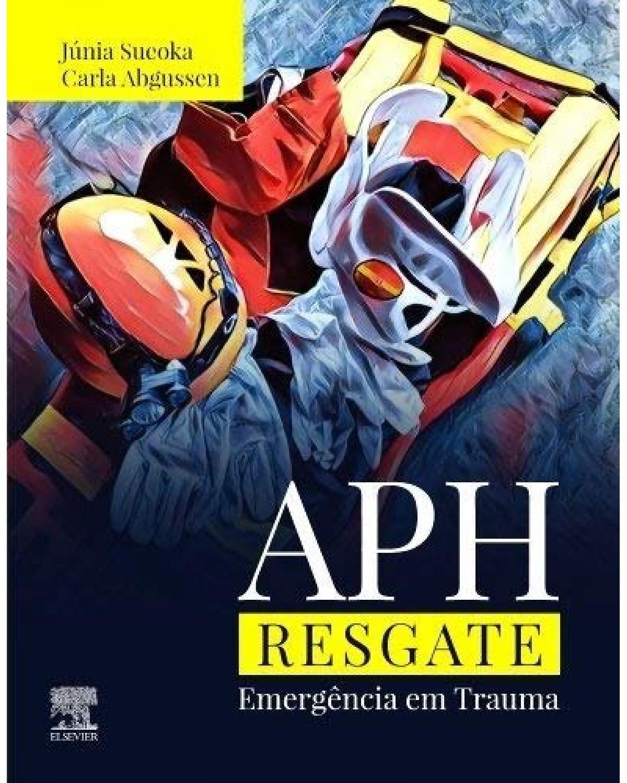 APH - Resgate: Emergência em trauma - 1ª Edição   2019