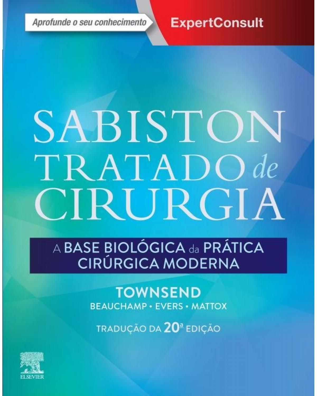 Sabiston - Tratado de cirurgia: a base biológica da prática cirúrgica moderna - 20ª Edição | 2019