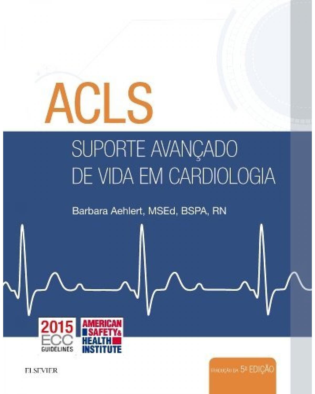ACLS - Suporte avançado de vida em cardiologia - 5ª Edição