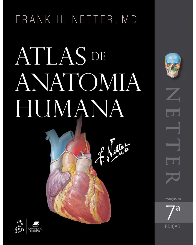 Netter: Atlas de anatomia humana - 7ª Edição | 2018