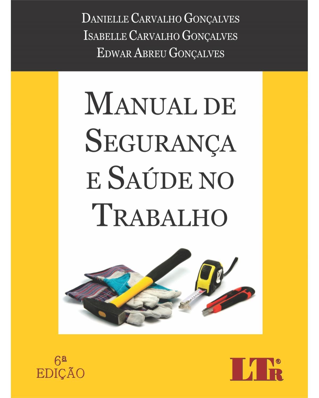 Manual de segurança e saúde no trabalho - 6ª Edição