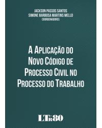 A aplicação do novo código de processo civil no processo do trabalho - 1ª Edição