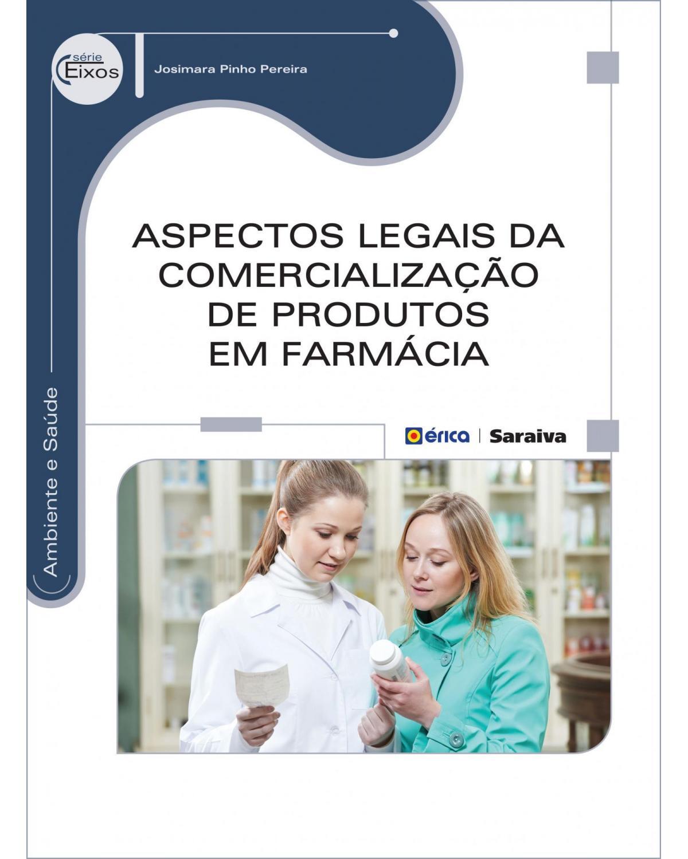 Aspectos legais da comercialização de produtos em farmácia - 1ª Edição   2014