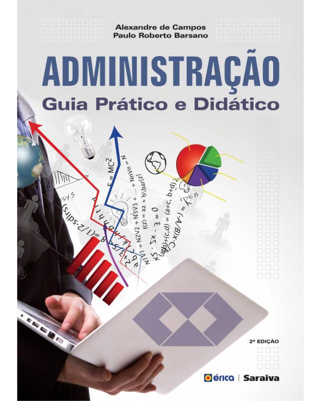 Administração - guia prático e didático - 2ª Edição | 2016