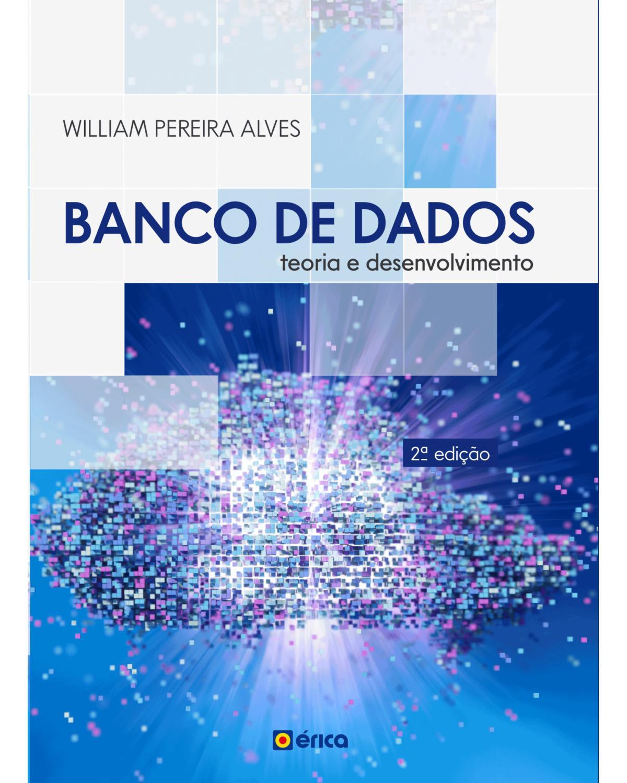 Banco de dados - teoria e desenvolvimento - 2ª Edição | 2020