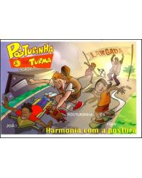 Posturinha & sua turma: harmonia com a postura - 1ª Edição | 2007
