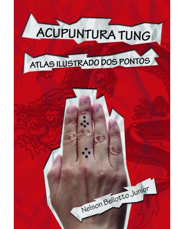 Acupuntura Tung: Atlas ilustrado dos pontos - 2ª Edição