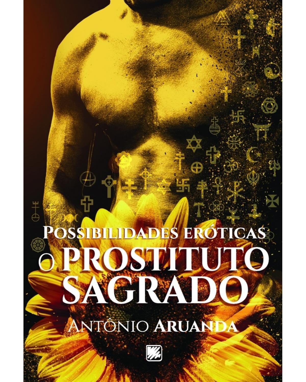 Possibilidades eróticas: o prostituto sagrado - 1ª Edição | 2017