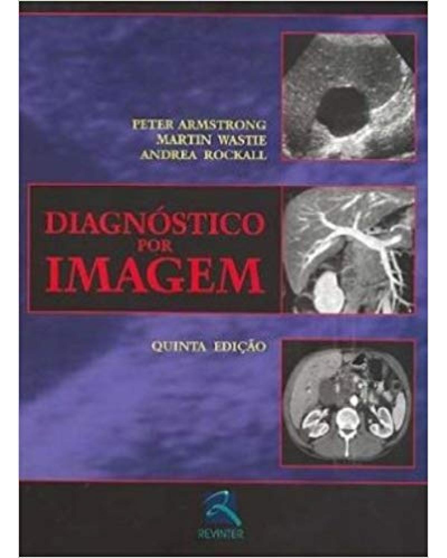 Diagnóstico por imagem - 5ª Edição   2006