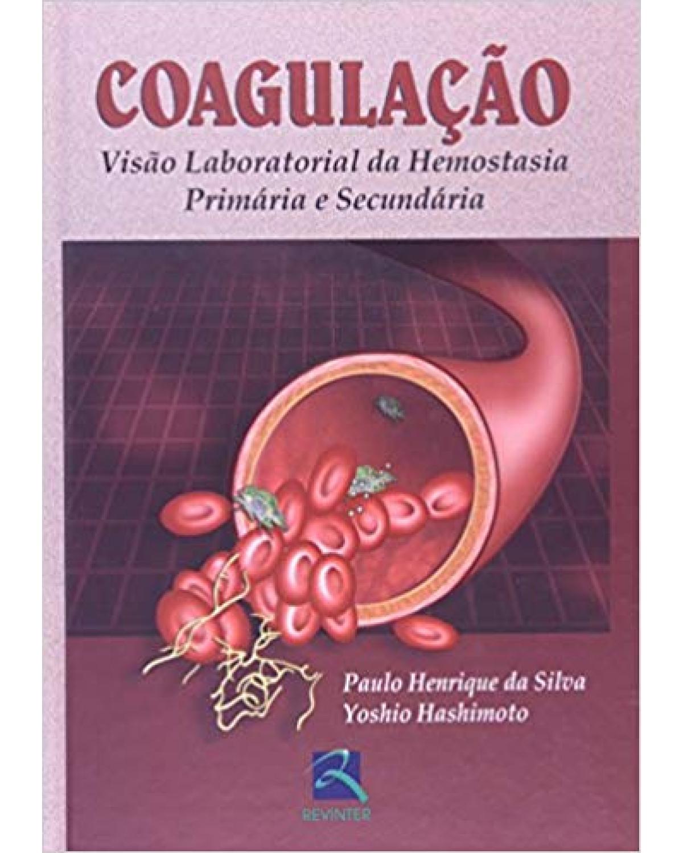 Coagulação: visão laboratorial da hemostasia primária e secundária - 1ª Edição | 2006