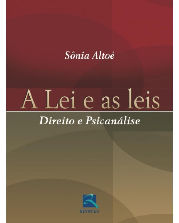 A lei e as leis: direito e psicanálise - 1ª Edição | 2007