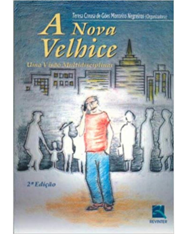 A nova velhice: uma visão multidisciplinar - 2ª Edição | 2007