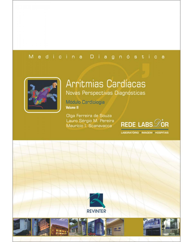 Arritmias cardíacas - Volume 2: novas perspectivas diagnósticos - 1ª Edição | 2007
