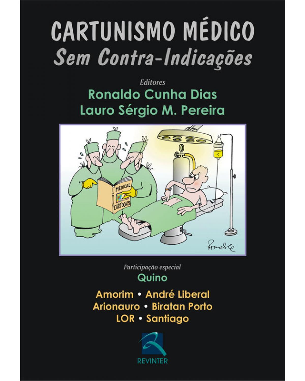 Cartunismo médico: sem contra-indicações - 1ª Edição | 2008