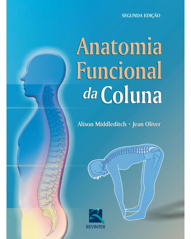 Anatomia funcional da coluna - 2ª Edição | 2008