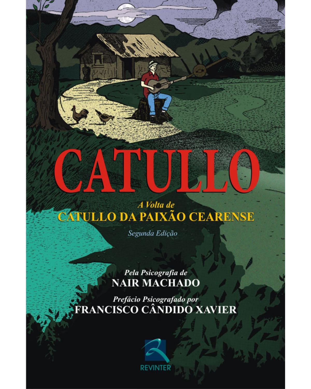 Catullo: a volta de Catullo da Paixão Cearense - 2ª Edição | 2008