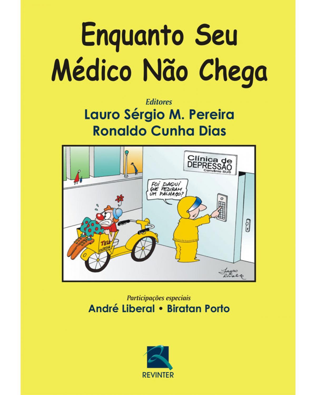 Enquanto seu médico não chega - 1ª Edição | 2009