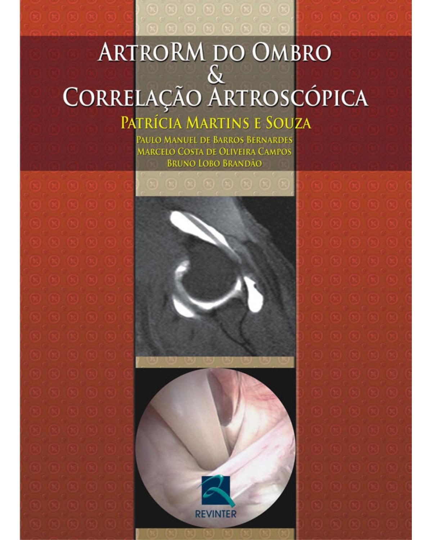 ArtroRM do ombro e correlação artroscópica - 1ª Edição   2009