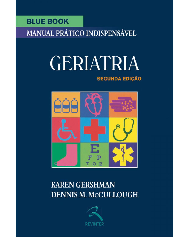 Blue book - Geriatria: manual prático indispensável - 2ª Edição | 2009
