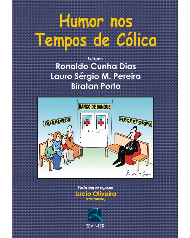 Humor nos tempos de cólica - 1ª Edição | 2010