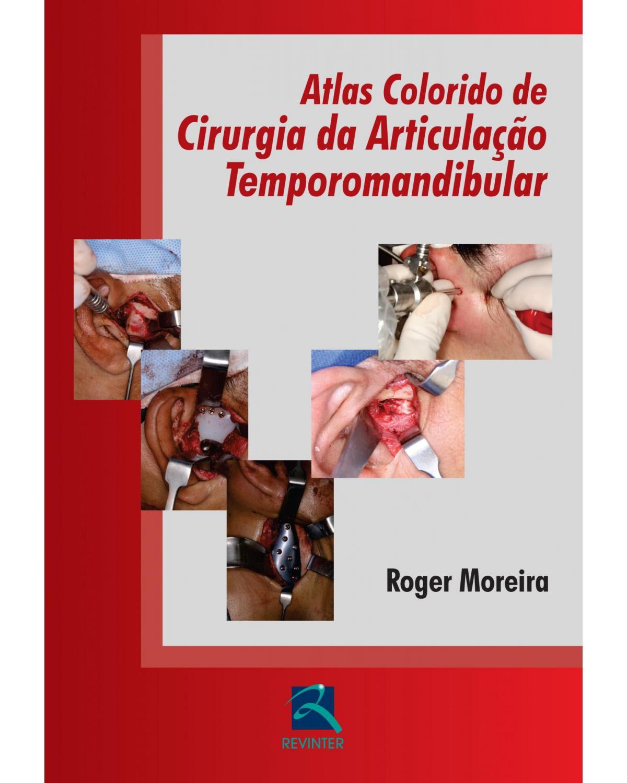 Atlas colorido de cirurgia da articulação temporomandibular - 1ª Edição