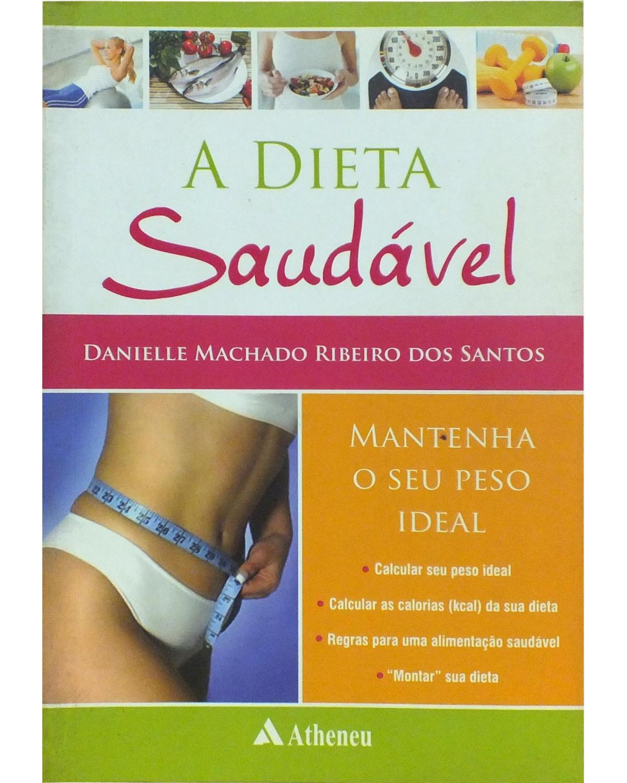 A dieta saudável: Mantenha o seu peso ideal - 1ª Edição | 2008