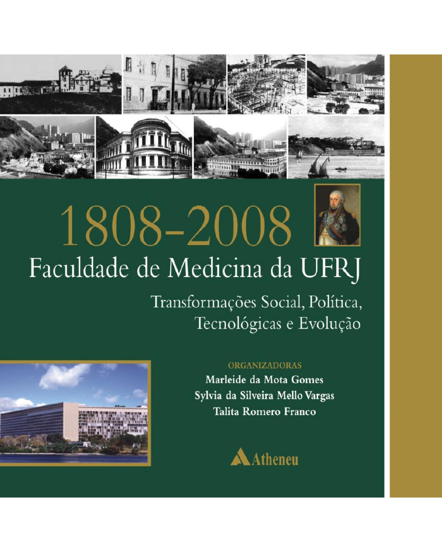 1808-2008 - Faculdade de Medicina da UFRJ - 1ª Edição   2009