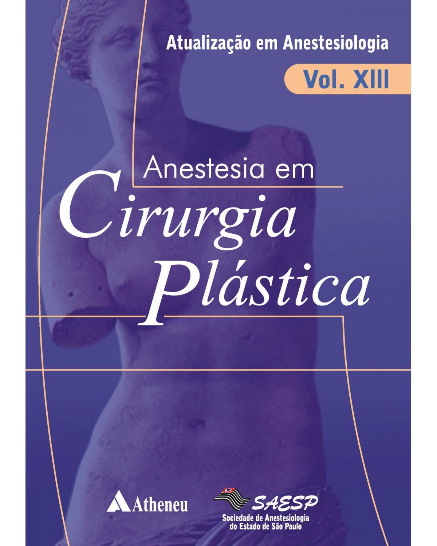 Anestesia em cirurgia plástica - 1ª Edição | 2009