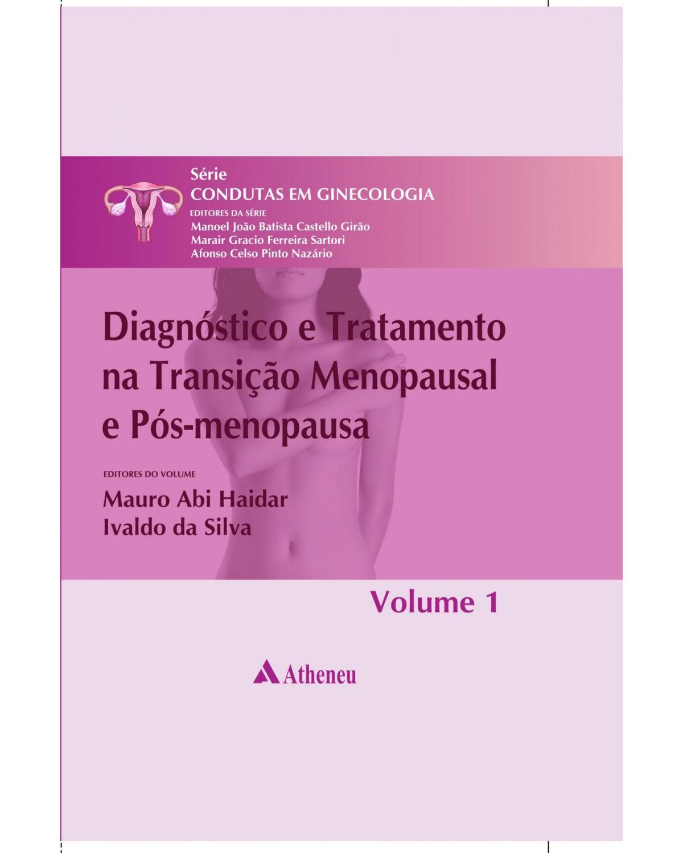 Diagnóstico e tratamento na transição menopausal e pós-menopausa - Volume 1:  - 1ª Edição | 2011