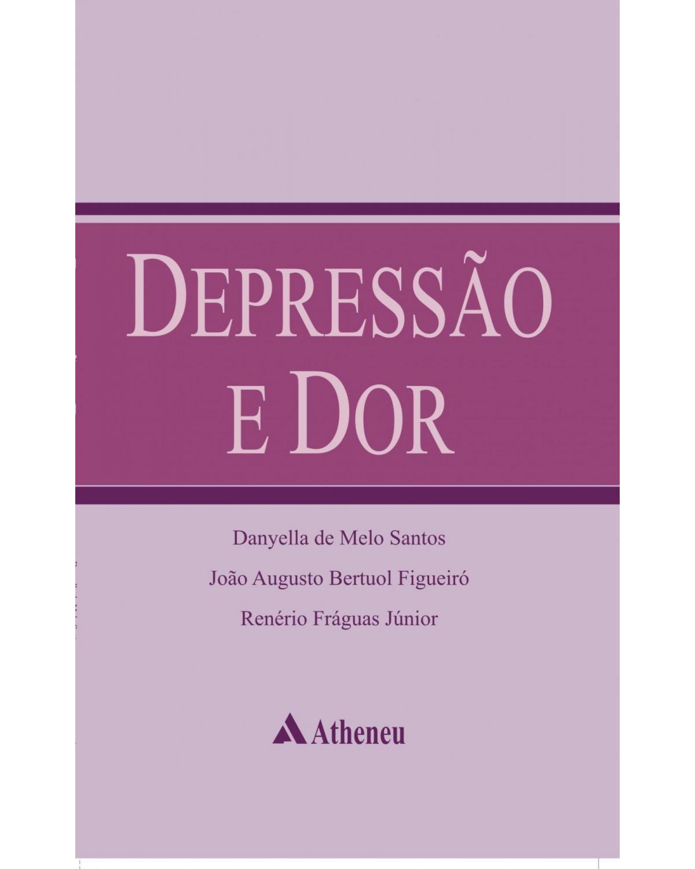 Depressão e dor - 1ª Edição   2012
