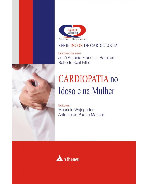 Cardiopatia no idoso e na mulher - 1ª Edição | 2012